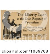 Clipart Of The Liberty Loan Is The Cash Register Of Patriotism Uncle Sam Royalty Free Historical Stock Illustration