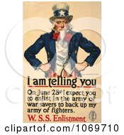 Uncle Sam I Am Telling You To Enlist In The Army Of War Savers To Back Up My Fighters