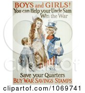 Uncle Sam Boys And Girls You Can Help Win The War Save Your Quarters Buy War Savings Stamp