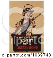 Clipart Of Uncle Sam If You Cant Enlist Invest Buy A Liberty Bond Royalty Free Historical Stock Illustration
