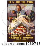 Its Up To You Protect The Nations Honor Enlist Now Uncle Sam