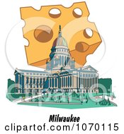 Clipart Cheese Over The Capitol Building Of Wisconsin Above Milwaukee Text Royalty Free Vector Illustration by Andy Nortnik