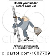 Worker Climbing A Ladder With A Safety Warning