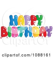 Clipart Dripping Painted Happy Birthday Greeting Royalty Free Vector Illustration