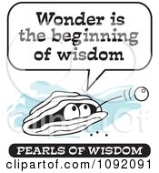 Clipart Wise Pearl Of Wisdom Saying Wonder Is The Beginning Of Wisdom Royalty Free Vector Illustration