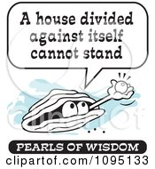 Clipart Wise Pearl Of Wisdom Speaking A House Divided Against Itself Cannot Stand Royalty Free Vector Illustration
