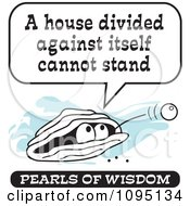 Clipart Wise Pearl Of Wisdom Saying A House Divided Against Itself Cannot Stand Royalty Free Vector Illustration