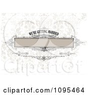Clipart Were Getting Married Frame With Copyspace Over Distressed Damask Royalty Free Vector Illustration