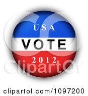 Clipart 3d Red White And Blue USA VOTE 2012 Presidential Election Button And Shading Royalty Free CGI Illustration by oboy