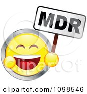 Laughing Yellow And Chrome Cartoon Smiley Emoticon Face Holding A MDR Sign