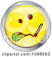 Sick Yellow And Chrome Cartoon Smiley Emoticon Face With A Thermometer