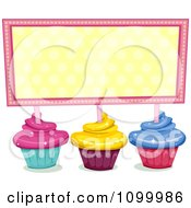Cupcakes With Sparkly Pink Yellow And Blue Frosting Holding Up A Yellow And Pink Sign