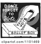 Clipart Retro Black And White Voter Putting A Ballot In A Box With Dont Forget To Vote Text Royalty Free Vector Illustration
