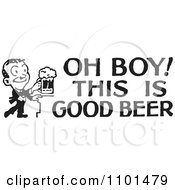 Clipart Retro Black And White Man With Oh Boy This Is Good Beer Text Royalty Free Vector Illustration by BestVector