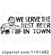 Clipart Retro Black And White Bartender With We Serve The Best Beer In Town Text Royalty Free Vector Illustration
