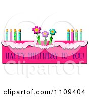 Clipart Happy Birthday To You Text On A Pink Cake With Candles And Flowers Royalty Free Vector Illustration by bpearth