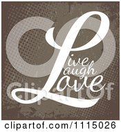 Clipart White Life Laugh Love Text Over A Grungy Brown Halftone Background Royalty Free Vector Illustration