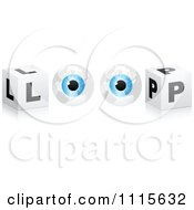 Clipart 3d Eyes And Cubes Spelling LOOP Royalty Free Vector Illustration by Andrei Marincas