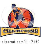 Vector Clipart Retro Basketball Player Athlete Over A Ball And Banner With CHAMPIONS Text Royalty Free Graphic Illustration