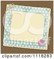 Clipart Of A Brown And Blue Polka Dot Corrugated Cardboard Scrapbook Page With A Button Royalty Free Vector Illustration