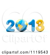 Clipart Of A 3d Blue And Yellow Year 2013 With A Globe As The Zero Royalty Free CGI Illustration