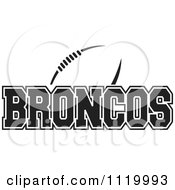 Clipart Of A Black And White American Football And Broncos Team Text Royalty Free Vector Illustration by Johnny Sajem