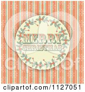 Clipart Of A Retro Merry Christmas Holly Circle On Grungy Orange Stripes And Snowflakes Royalty Free Vector Illustration