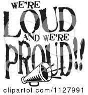 Clipart Of Black And White Were Loud And Were Proud Megaphone Cheerleading Text Royalty Free Vector Illustration