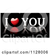 Clipart Of White And Red I Heart You Text With A Reflection On Black Royalty Free Vector Illustration by michaeltravers