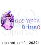Cartoon Of Once Upon A Time Text With A Fairy Tale Princess Royalty Free Vector Clipart