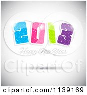 Clipart Of A Colorful Happy New Year 2013 Greeting Royalty Free Vector Illustration