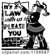 Black And White Retro Officer Nailing A Its A Law With Us To Please You Sign