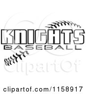 Clipart Of Black And White Knights Baseball Text Over Stitches Royalty Free Vector Illustration