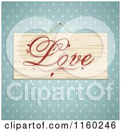 Clipart Of A Wooden Love Plaque Over Blue Stripes And Polka Dots Royalty Free Vector Illustration by elaineitalia