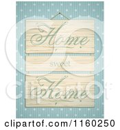 Clipart Of A Wooden Home Sweet Home Sign Hanging Over Blue Polka Dots And Stripes Royalty Free Vector Illustration by elaineitalia