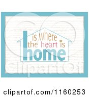Clipart Of A Home Is Where The Heart Is Message With A Blue Border Royalty Free Illustration