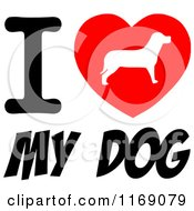 Cartoon Of A Pooch Silhouette Heart And I Love My Dog Text Royalty Free Vector Clipart