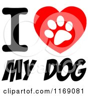 Cartoon Of A Paw Print Heart And I Love My Dog Text Royalty Free Vector Clipart
