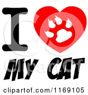 Cartoon Of A Cat Paw Print On A Heart With I Love My Cat Text Royalty Free Vector Clipart