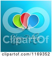 Clipart Of A Happy Birthday Greeting With Balloons On Blue Royalty Free Vector Illustration