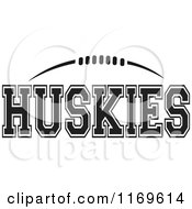 Clipart Of A Black And White American Football And Huskies Team Text Royalty Free Vector Illustration by Johnny Sajem