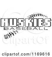 Clipart Of Black And White Huskies Baseball Text Over Stitches Royalty Free Vector Illustration