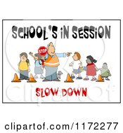 Cartoon Of A Slow Down School Crosswalk Guard And Children With Text Royalty Free Clipart