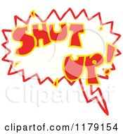 Cartoon Of A Conversation Bubble With The Word SHUT UP Royalty Free Vector Illustration