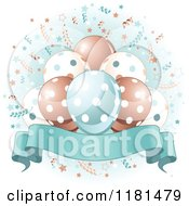 Cartoon Of A Banner Under Party Balloons And Confetti With Blue Royalty Free Vector Clipart