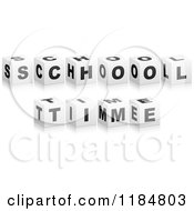 Clipart Of 3d Black And White Cubes Spelling SCHOOL TIME Royalty Free Vector Illustration