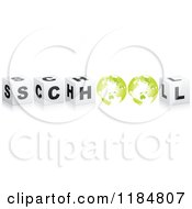 Clipart Of 3d Black And White Cubes And Green Globes Spelling SCHOOL Royalty Free Vector Illustration