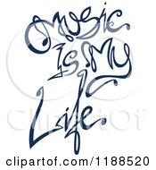 Clipart Of Written Dark Blue Music Is My Life Royalty Free Vector Illustration by Cherie Reve