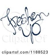 Clipart Of Written Dark Blue Freshen Up Royalty Free Vector Illustration by Cherie Reve