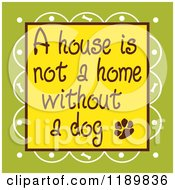 Cartoon Of A House Is Not A Home Without A Dog Text Over Green Royalty Free Vector Clipart